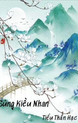 Đọc truyện [Edit] Sủng Kiều Nhan - Tiểu Thần Nhạc