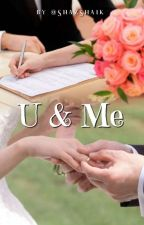 U AND ME (SHORT STORY ) COMPLETED ✔ by Shazshaik