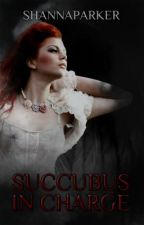Succubus In Charge by ShannaParker