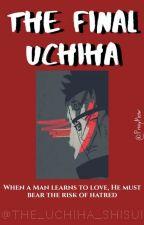 The Final Uchiha by The_Uchiha_Shisui