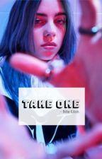 take one || billie eilish  by whatsupeilish
