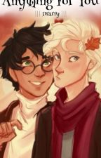 Anything For You      ||| Drarry ||| by SortaSadWriter
