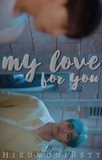 My Love For You [TaeKook]❤ by kimchuiook