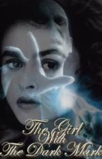The Girl With the Dark Mark: Book two (A Harry Potter FF) by fanclub