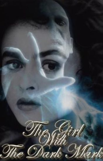 The Girl With the Dark Mark: Book two (A Harry Potter FF)