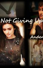 Not Giving Up by Andene