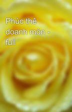 Phúc thê doanh môn - full by yellow072009
