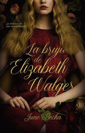 La bruja de Elizabeth Walger | 8° Secuela corta de HAR by June_Becha