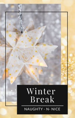 Winter Break by Naughty-n-nice