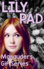 LILYPAD || Marauders Gif Series by life-in-PURPLE
