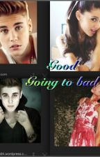 Good going on to bad (jariana) by leeleeisgothlic