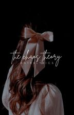 The Chaos Theory | ongoing by auroreate