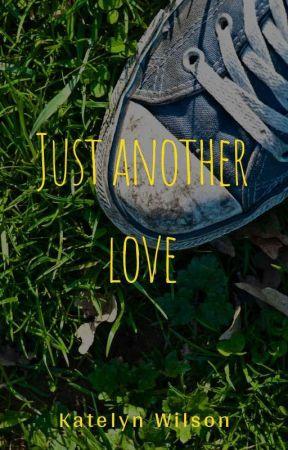 Just Another Love by KatelynWilsonOsborne