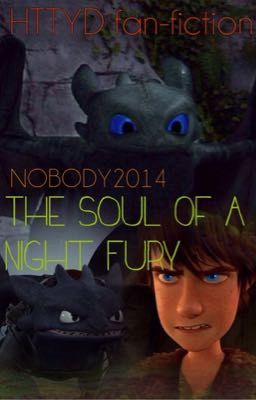 The Soul Of A Night Fury How To Train Your Dragon Half