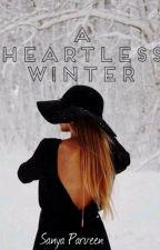 A Heartless Winter (Book 1 in IG series) - Sanya Parveen by Macbby19