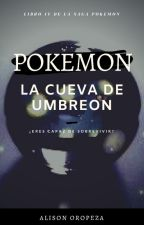 Pokemon IV: La Cueva de Umbreon by AlisonOropeza20