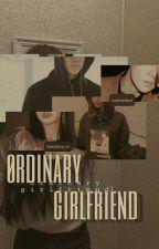 ordinary girlfriend | hunlisa by hyunieue