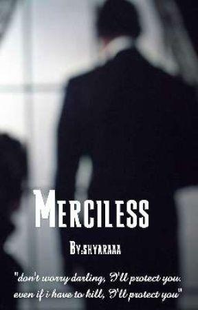 Merciless  by shyaraaa