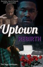 Uptown : Rebirth   The Sequel    Trevante Rhodes + Ryan Destiny ( SLOW UPDATES ) by intellectna21