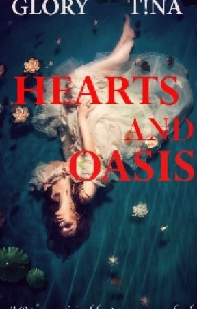 Hearts And Oasis by Geekyqueeen
