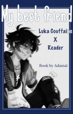My best friend - Luka couffaine x reader story by Emely_cooper