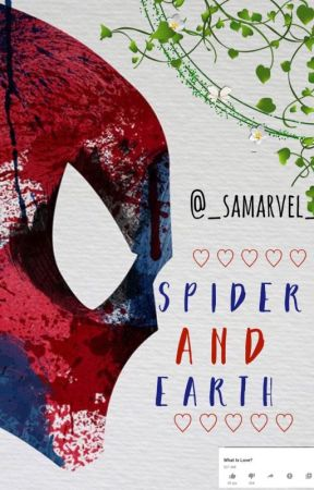 Spider and Earth ♡ (Peter Parker X Reader) by _samarvel_