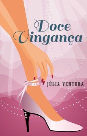 Doce vingança by julyBoaventura