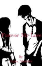Forever My Love *Editing* by Aqila_Monster