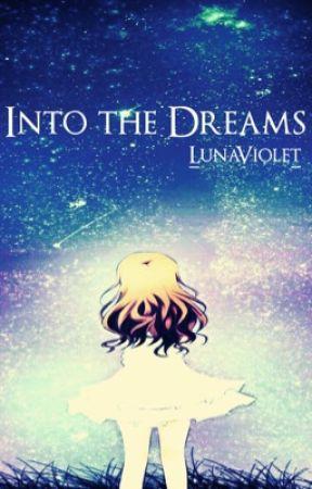 Into the Dreams by _LunaViolet_