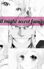 All might secret family(slightly bnha x oc) by Kibutsuji302