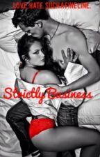 Strictly Business by BbyJae2016