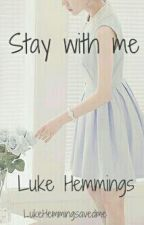 Stay with me || Luke Hemmings by arvtlucas