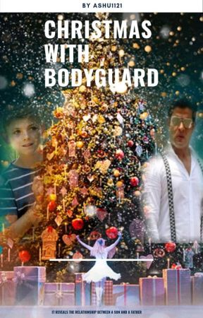 CHRISTMAS with BODYGUARD by Ashu1121