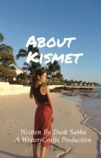 About Kismet by writerscrafts