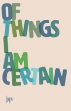 of things i am certain. // bashiñigo  by kakiewrites