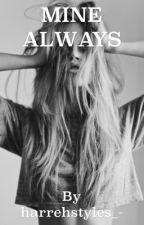 Mine Always by harrehstyles_-