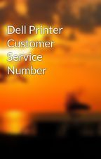 Dell Printer Customer Service Number by anthonyibida12