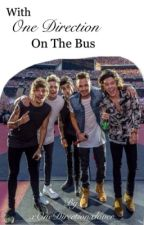 With One Direction On The Bus by xOneDirectionxlover