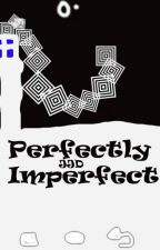 Perfectly Imperfect by JJ_Devol