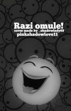 Razi omule! by pinkshadowlove11