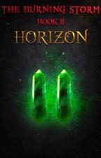 Horizon- (Book II) The Burning Storm Series by JoeyRichardson