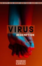 VIRUS - Redemption by AveryBethWilson