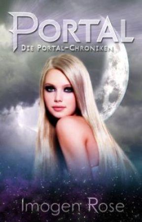 Die Portal-Chroniken - Portal: Band 1 (Kapitel1) von Imogen Rose by ImogenRose