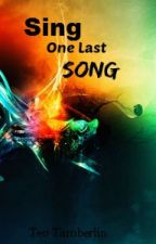 Sing One Last Song by Tess-Di-Inchiostro