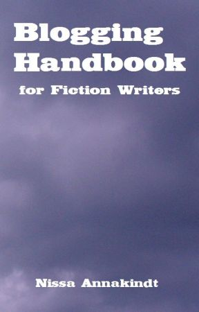 Blogging Handbook for Fiction Writers by NissaAnnakindt