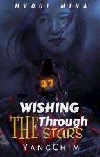 Wishing Through The Stars || M.MN FF (Slowly Updating) by YangChim