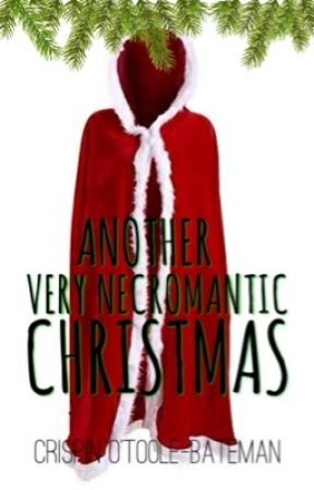 Another Very Necromantic Christmas by CrispinOTooleBateman