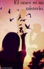 El amor es un misterio. [Gemelier] by unaoviedomas