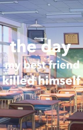 THE DAY MY BEST FRIEND KILLED HIMSELF | CHENSUNG ONESHOT by uwujaemins