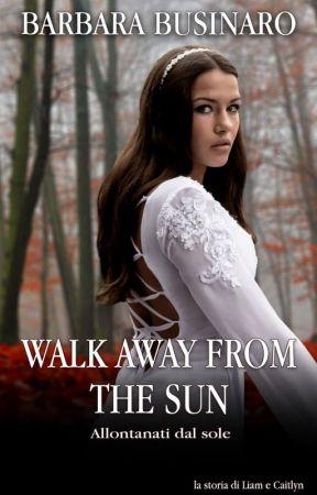 Walk away from the sun (Allontanati dal sole) by barbarawebnauta